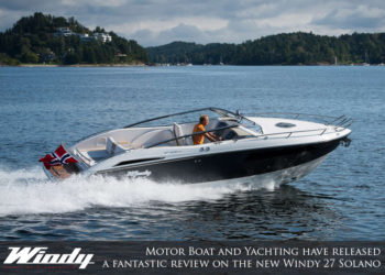 Motor Boat and Yachting have released a fantastic review on the new Windy 27 Solano