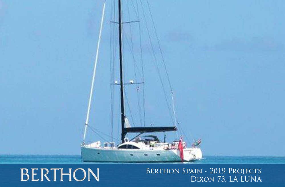 news-from-berthon-spain-a-veritable-cornucopia-of-2019-projects-5-dixon-73-la-luna