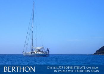 Oyster 575 SOPHISTIKATE on film in Palma with Berthon Spain