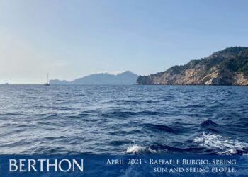 April 2021 – Berthon International's man in Italy… Raffaele Burgio, spring sun and seeing people.