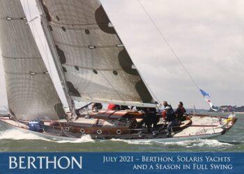July 2021 – Berthon, Solaris Yachts and a Season in Full Swing